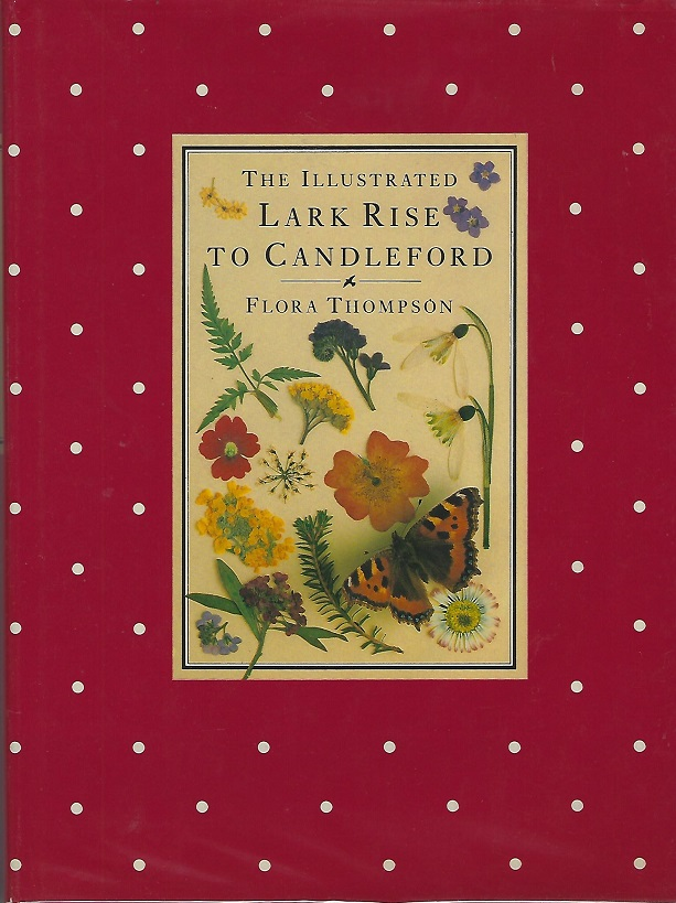 Image for Illustrated Lark Rise to Candleford, A Trilogy Abridged by Julia Shuckburgh