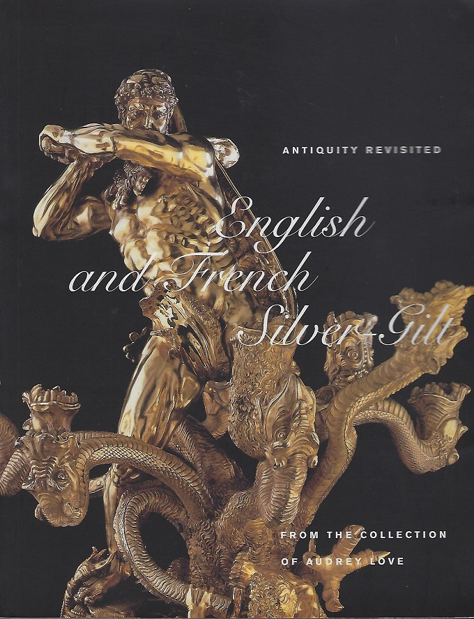 Image for Antiquity Revisited : English and French Silver-Gilt from the Collection of Audrey Love