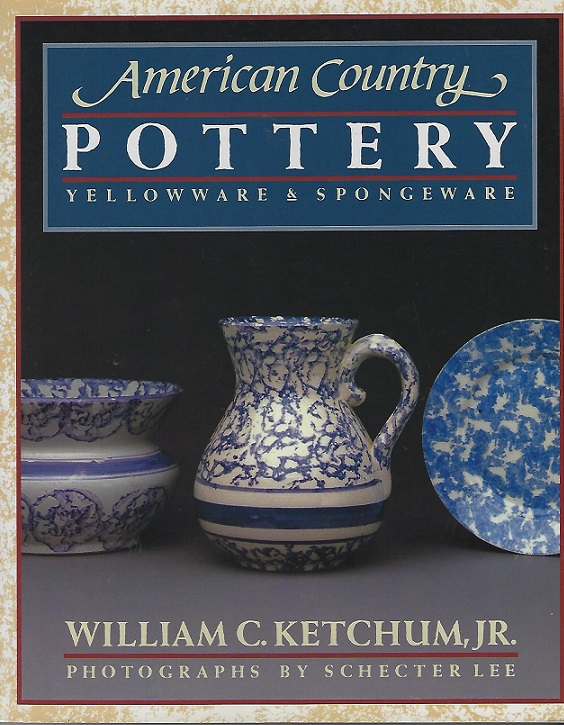 Image for American Country Pottery : Yellowware and Spongeware