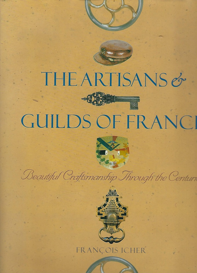 Image for Artisans and Guilds of France : Beautiful Craftsmanship Through the Centuries