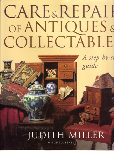 Image for Care and Repair of Antiques and Collectables : A Step-by-Step Guide
