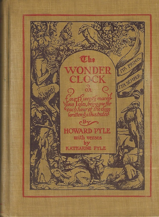 Image for Wonder Clock or Four & Twenty Marvelous Tales, Being One for Each Hour of the Day; Embellished with Verses By Katharine Pyle