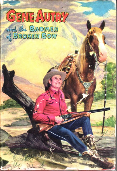 Image for Gene Autry and the Badmen of the Broken Bow