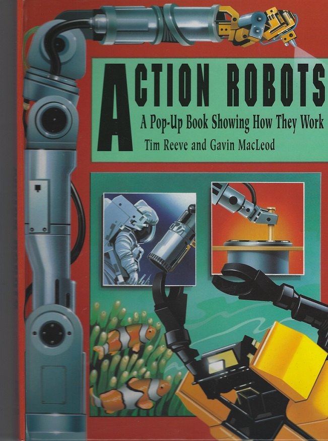 Image for Action Robots : A Pop-Up Book Showing How They Work