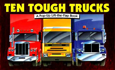 Image for Ten Tough Trucks (Pop-Up Lift-The-Flap Bks.)