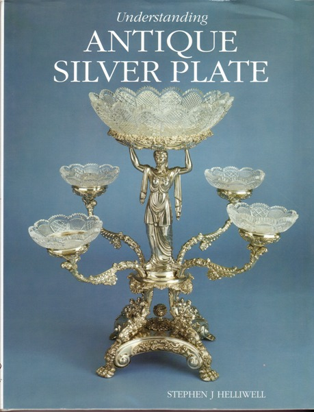 Image for Understanding Antique Silver Plate : Reference and Price Guide