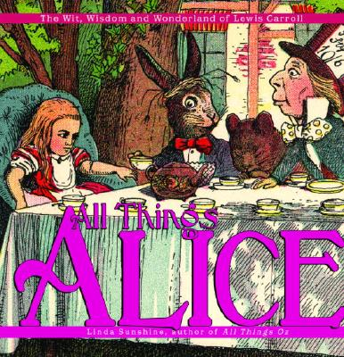 Image for All Things Alice: The Wit, Wisdom and Wonderland of Lewis Carroll