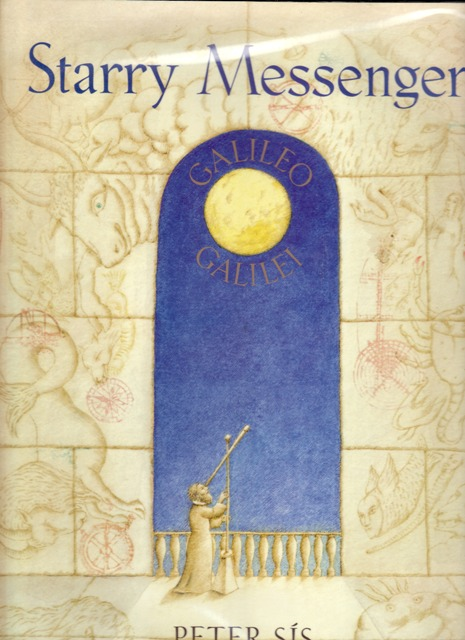 Starry Messenger: A Book Depicting the Life of a Famous Scientist, Mathematician, Astronomer, Philosopher, Physicist, Galileo Galilei