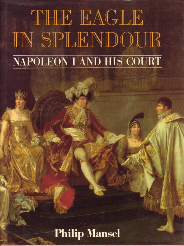 Image for Eagle in Splendour: Napoleon the First and His Court