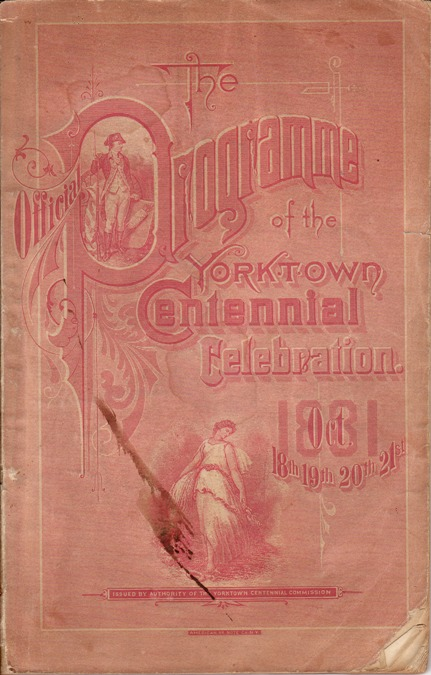 Image for Official Programme of the Yorktown Centennial Celebration; Oct. 18th 19th 20th 21st 1881