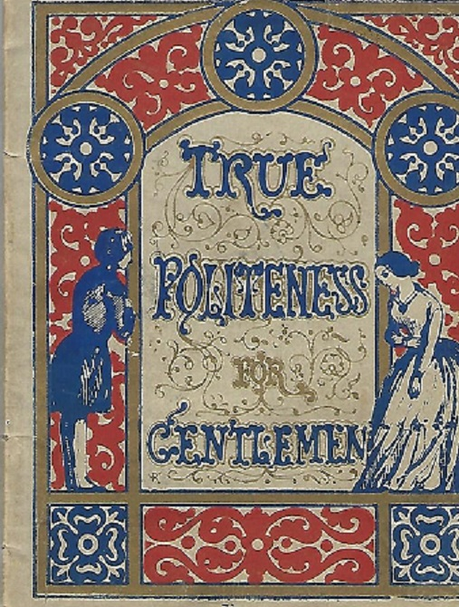 Image for True Politeness or the Book of Etiquette - Gentlemen