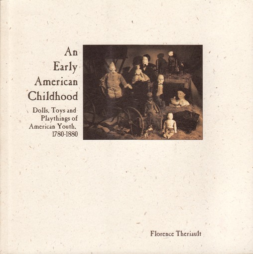 Image for Early American Childhood : Dolls, Toys & Playthings of American Youth, 1780-1880