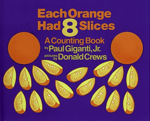 Image for Each Orange Had 8 Slices: A Counting Book