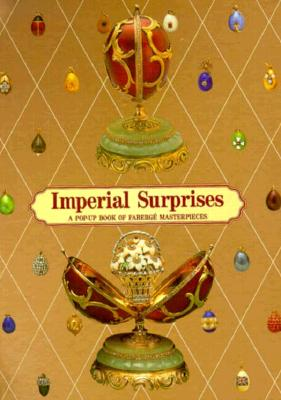 Image for Imperial Surprises: A Pop-Up Book of Faberge Masterpieces