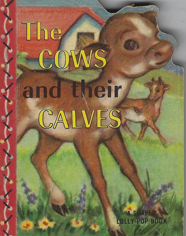 Image for Cows and Their Calves; a Shaped Lolly Pop Book