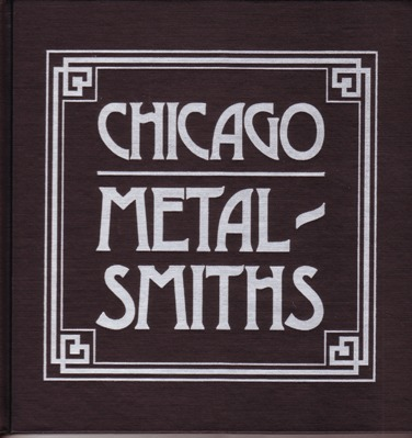 Image for Chicago Metalsmiths: An Illustrated History