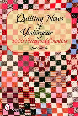 Image for Quilting News of Yesteryear : 1,000 Pieces and Counting