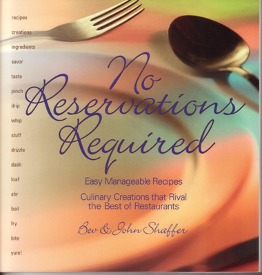 Image for No Reservations Required: Easy Managable Recipes Culinary Creations That Rival the Best of Restaurants