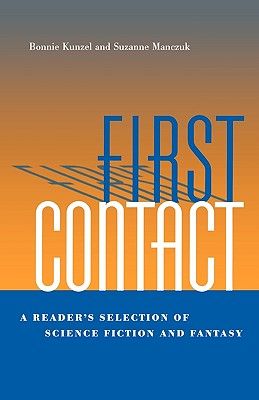 Image for First Contact: A Reader's Selection of Science Fiction and Fantasy