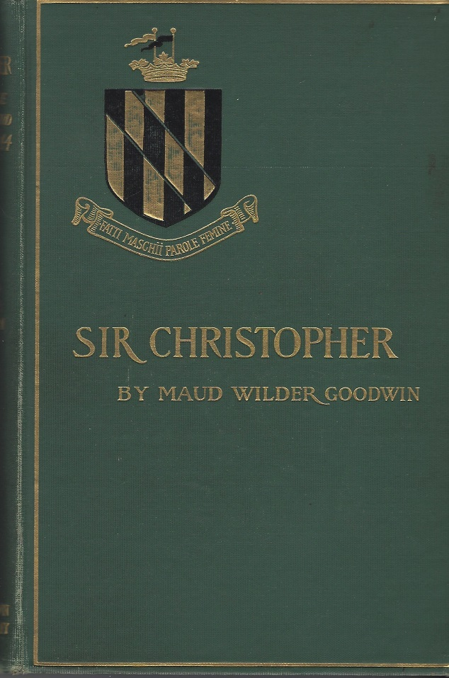 Image for Sir Christopher; a Romance of a Maryland Manor in 1644