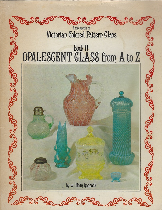 Image for Encyclopedia of Victorian Colored Pattern Glass Book II Opalescent Glass from a to Z