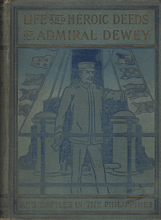 Image for Life an Heroic Deeds of Admiral Dewey