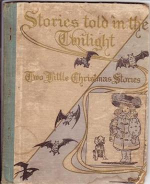 Image for Stories Told in the Twilight:  Two Little Christmas Stories