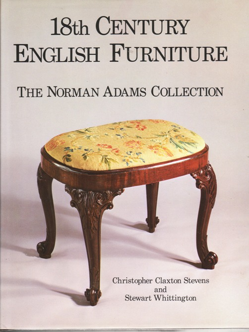 Image for 18th Century English Furniture the Norman Adams Collections Whittington