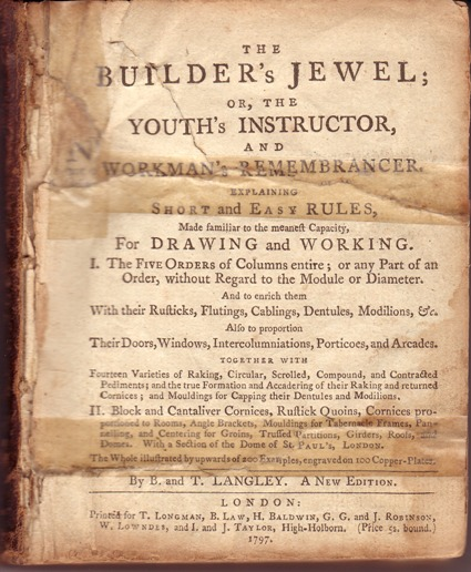 Image for Builder's Jewel; or, the Youth's Instructor and Workman's Remembrancer Explaining Short and Easy Rules, Made Familiar to the Meaneft Capacity, for Drawing and Working