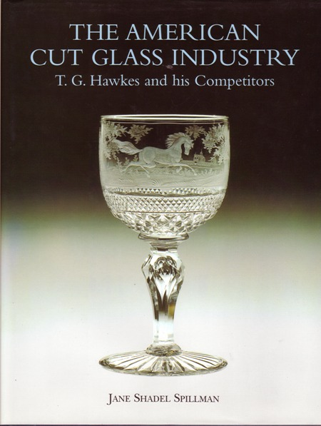 Image for The American Cut Glass Industry: T. G. Hawkes and His Competitors