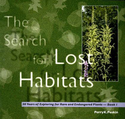 Image for Search for Lost Habitats; 30 Years Of Exploring for Rare and Endangered Plants - Book 1