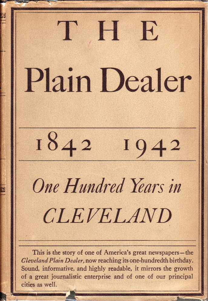 Image for Plain Dealer:  One Hundred Year in Cleveland, 1842-1942