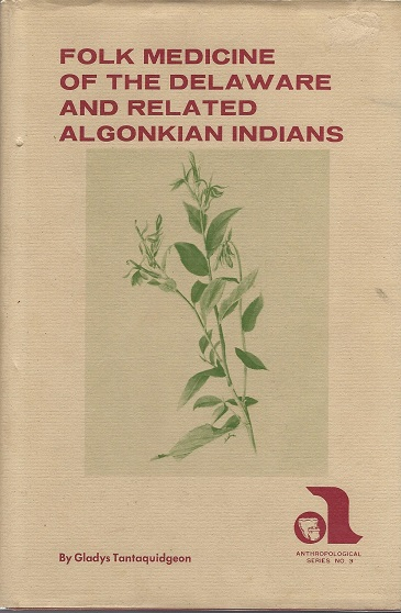 Image for Folk Medicine of the Delaware and Related Algonkian Tribes:  Anthropological Series Number 3