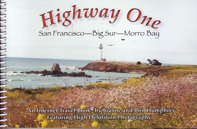 Image for Highway One:  San Francisco - Big Sur - Morro Bay A Delightful Trip to Favorite Places Continually Updated Internet Travel Book