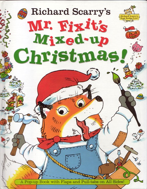 Image for Richard Scarry's Mr. Fixit's Mixed-Up Christmas!: A Pop-up Book with Flaps and Pull-tabs on All Sides! (Richard Scarry)