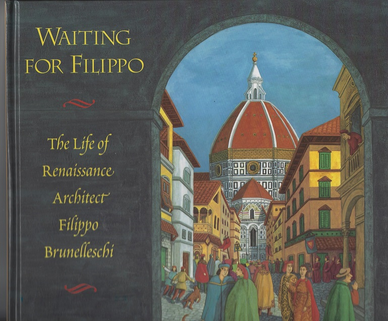 Image for Waiting for Filippo:  the Life of Renaissance Architect Filippo Brunelleschi, A Pop-Up Book