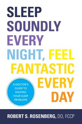 Image for Sleep Soundly Every Night:  Feel Fantastic Every Day