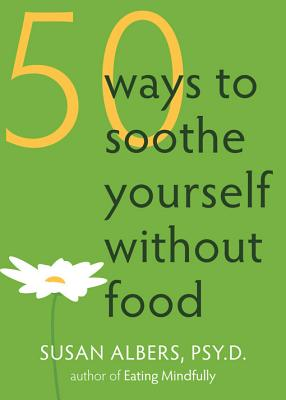 Image for 50 Ways to Soothe Yourself Without Food