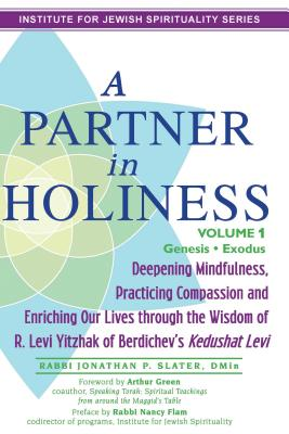 Image for A Partner in Holiness, Volume 1: Deepening Mindfulness, Practicing Compassion and Enriching Our Lives Through the Wisdom of R. Levi Yitzhak of Berdiche