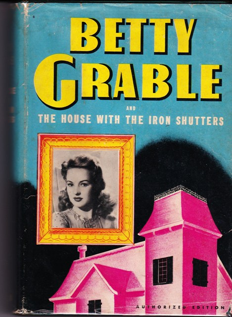 Image for Betty Grable and the House With the Iron Shutters