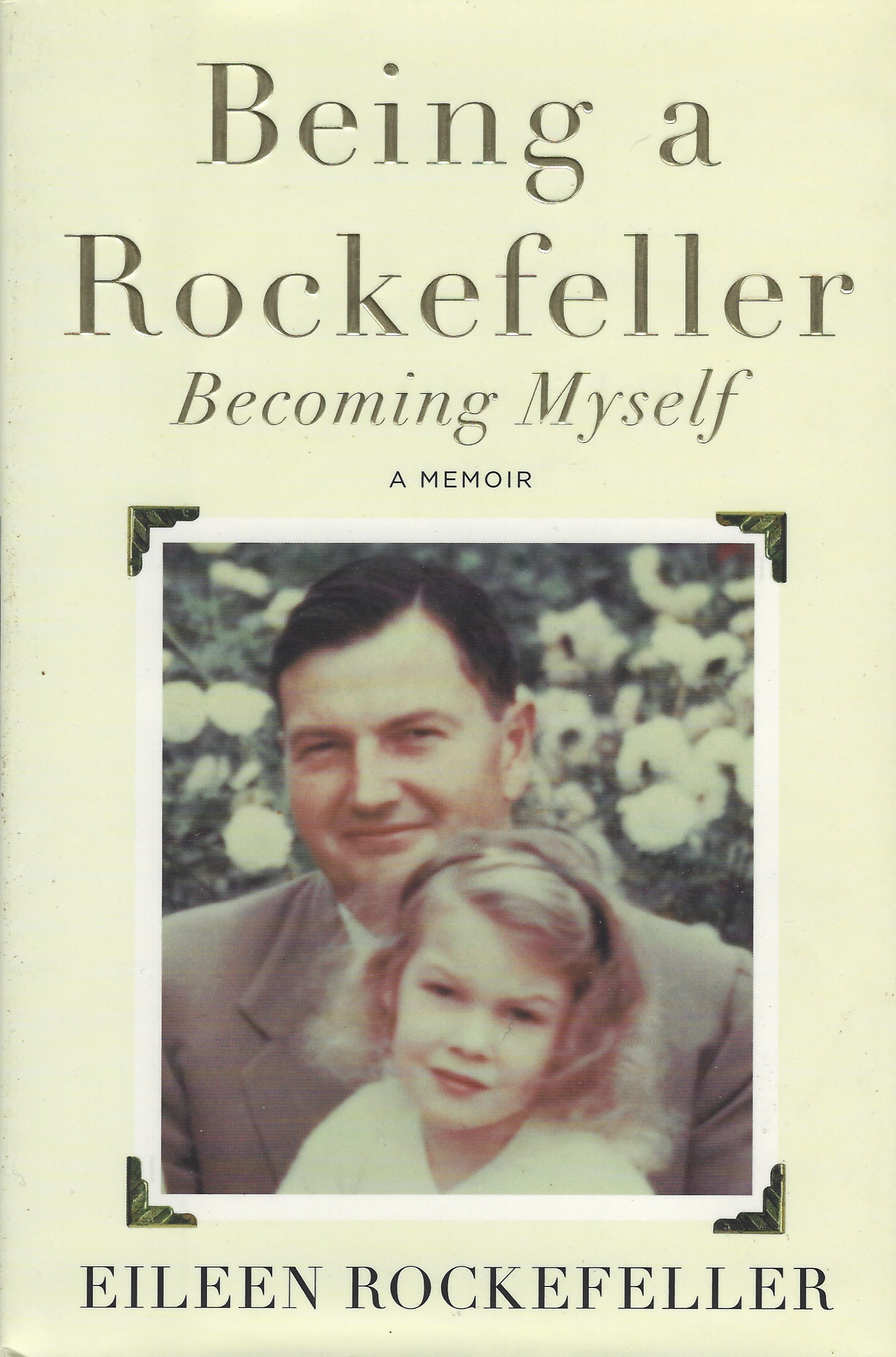 Image for Being a Rockefeller, Becoming Myself: A Memoir