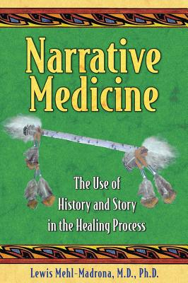Image for Narrative Medicine The Use of History and Story in the Healing Process
