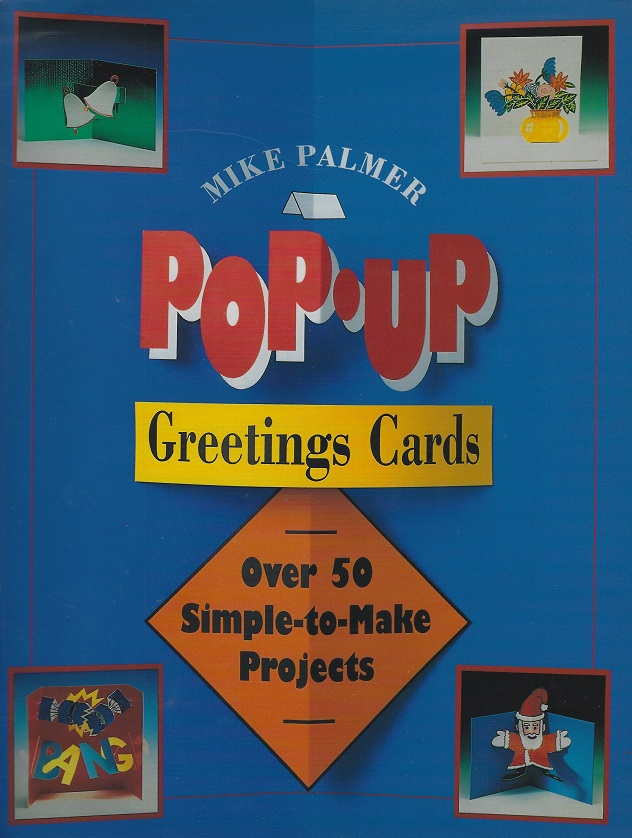 Image for Pop-Up Greeting Cards: Over 50 Simple-To-Make Projects