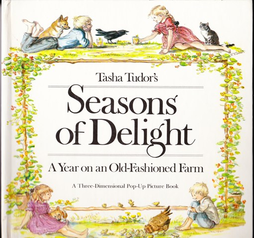 Image for Tasha Tudor's Seasons of Delight: A Year on an Old-Fashioned Farm: A Three Dimensional Pop-Up Picture Book