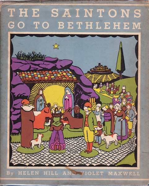 Image for The Saintons Go To Bethlehem:  Music Adapted From Old Provencal Folk Songs With Accompaniments by Lois Hutton