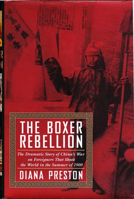 Image for The Boxer Rebellion The Dramatic Story of China's War on Foreigners That Shook the World in the Summer of 1900.