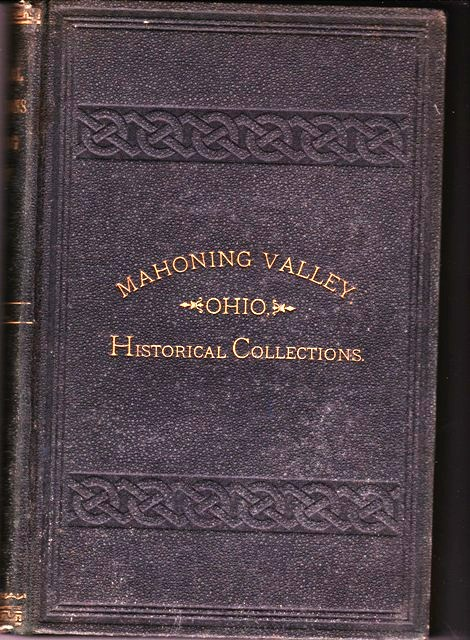 Image for Historical Collections of the Mahoning Valley:  containing an Account of the Two Pioneer Reunions: