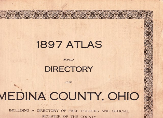 Image for 1897 Atlas and Directory of Medina County, OH, Including a Directory fo Free Holders and Official Register of the County and a New Index to the Genealogical Sketches