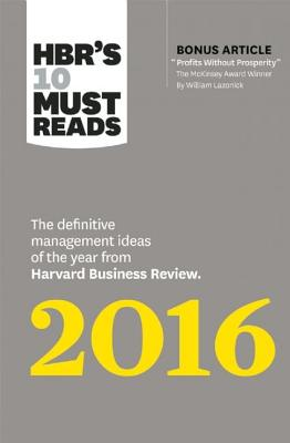 Image for HBR's 10 Must Reads 2016; The Definitive Management Ideas from Harvard Business Review