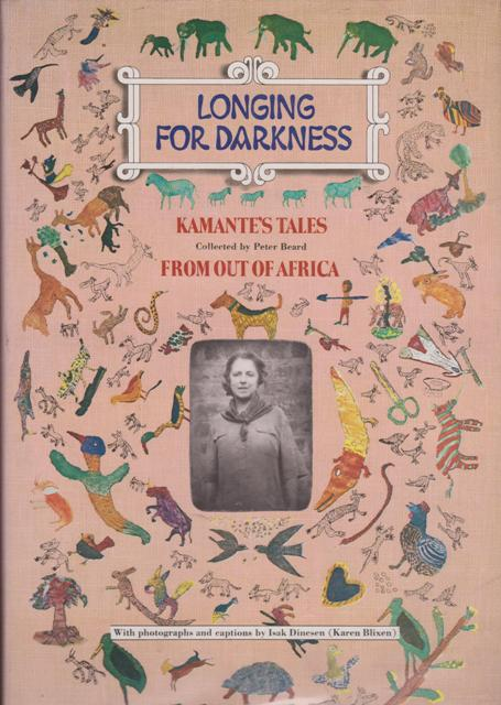 Image for Longing for Darkness: Kamante's Tales from Out of Africa, with Original Photographs (January 1914-July 1931) and Quotations from Isak Dinesen (Karen Blixen)